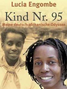Das Buch von Lucia Engombe: 'Kind Nr. 95 - Meine deutsch-afrikanische Odyssee', Cover: Ullstein Verlag