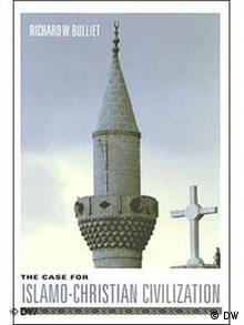Buchcover von The Case for Islamo-Christian Civilisation