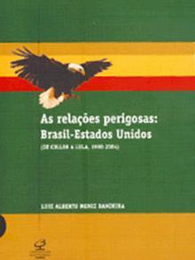 Buchcover Gefährliche Beziehungen: Brasilien ˆ USA, von Professor Moniz Bandeira, Universität von Brasilia ˆ