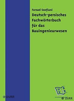 فرهنگ تخصصی آلمانیفارسی در رشتهی عمران به تازگی در آلمان منتشر شده است.