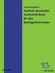 به تازگی لغتنامه تخصصی آلمانی فارسی ویژه علاقهمندان و دانشجویان رشته مهندسی عمران در آلمان منتشر شده است.