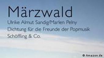 Albumcover Ulrike Almut Sandig, Marlen Pelny: Märzwald. Dichtung für die Freunde der Popmusik (Schöffling & Co.)