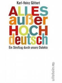 Buchcover Karl-Heinz Göttert: Alles außer Hochdeutsch. Ein Streifzug durch unsere Dialekte (Ullstein-Verlag)