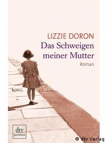Buch Cover Das Schweigen meiner Mutter von Lizzie Doron Hochformat