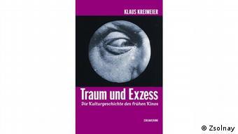 Buchcover Traum und Exzess von Klaus Kreimeier (Foto: Verlag Paul Zsolnay)