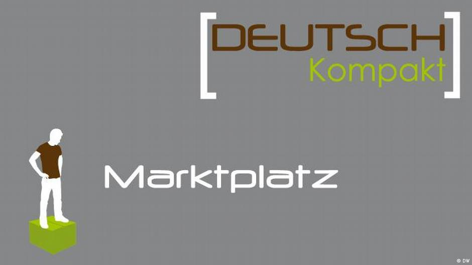 marktplatz deutsch lernen podcasts newsletter dw. Black Bedroom Furniture Sets. Home Design Ideas