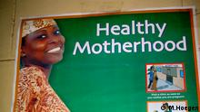 Um Millenniumsziel Nummer 5, die Müttergesundheit, ist es in vielen Ländern schlecht bestellt: MDG-Plakat in Ghana. Copyright: Monika Hoegen April, 2012