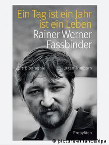Buchcover der Fassbinder-Biografie «Ein Tag ist ein Jahr ist ein Leben» (Foto: Propyläen Verlag)