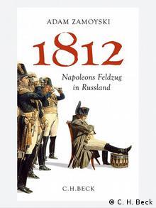 Adam Zamoyski, Napoleons Feldzug gegen Russland Beck Verlag