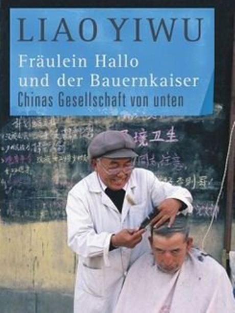 Fräulein Hallo und der Bauernkaiser: Chinas Gesellschaft von unten [Broschiert] Liao Yiwu (Autor), Karin Betz (Übersetzer), Hans Peter Hoffmann (Übersetzer), Brigitte Höhenriede (Übersetzer)