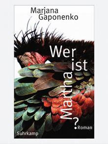 Роман Хто така Марта? вийшов у німецькому видавництві Suhrkamp