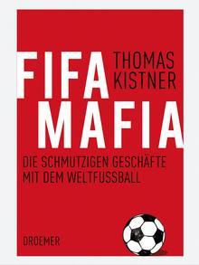 Fifa-Mafia - prljavi poslovi sa nogometom. Knjiga Thomasa Kistnera
