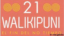 Offizielles Logo Walikipuni 2012. Nach Maya-Kalender der Wechsel einer Ära am 21.12.2012. Logo oficial del evento. Foto: rree.gob.bo
