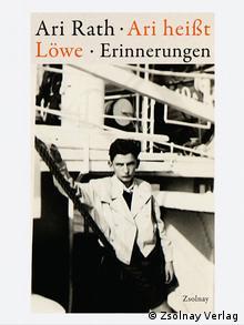 Buchcover: Ari heißt Löwe. Das Foto zeigt ihn als 13-jährigen während der Überfahrt nach Palästina (Rechte: Zsolnay Verlag)