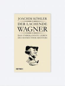 The cover of Joachim Köhler's book Der lachende Wagner