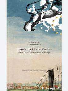 The cover of Hans Magnus Enzensberger's book Brussels, the Gentle Monster translated by Martin Chalmers