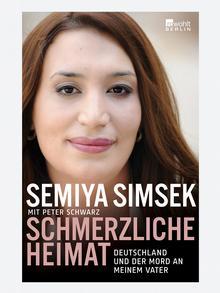 Buchcover Semiya Simsek: Schmerzliche Heimat. Deutschland und der Mord an meinem Vater (Foto: Rowohlt Verlag)