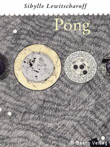 The cover of Sibylle Lewitscharoff's novel Pong