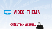 DW Sprachkurse Deutsch Aktuell Video-Thema Infografik