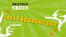 DW Sprachkurse Deutsch im Fokus Alltagsdeutsch Infografik