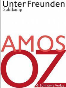 Buchcover Amos Oz Unter Freunden