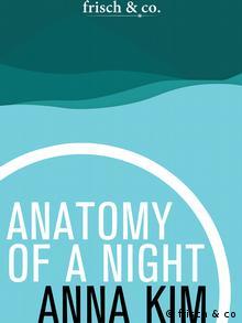 Cover Anatomy of a night, novel by Anna Kim