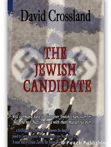 Book cover, The Jewish Candidate, by David Crossland, Copyright: Peach Publishing