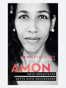 Book cover of Jennifer Teege's and Nikola Sellmair's book: Amon. Mein Großvater hätte mich erschossen. Photo: