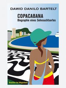 Buchcover Dawid Danilo Bartelt Copacabana - Biographie eines Sehnsuchstsortes