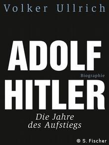 Cover von Volker Ullrichs Buch Adolf Hitler Die Jahre des Aufstiegs (Copyright: S. Fischer)