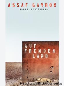Buchcover Auf fremdem Land von Assaf Gavron, © Luchterhand Literaturverlag