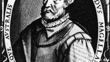 Fernao de Magalhaes, der erste Weltumsegler