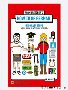 Deutschland Buchcover How to be German in 50 Easy Steps von Adam Fletcher, book cover, Copyright: Adam Fletcher