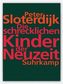Buchcover Peter Sloterdijk Die schrecklichen Kinder der Neuzeit