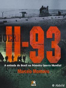 Buchcover U-93 – A Entrada do Brasil na Primeira Guerra Mundial