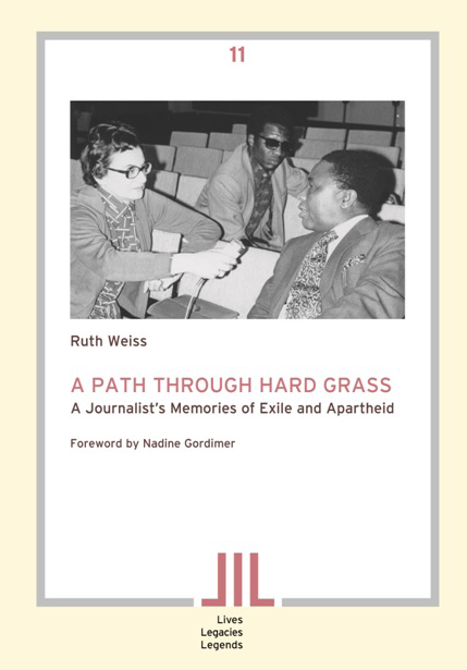 Basler Afrika Bibliographien Buchcover Ruth Weiss A Pass through Hard Grass. A Journalist's Memories of Exile and Apartheid