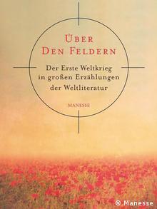 Buchcover - Über den Feldern - Der Erste Weltkrieg in großen Erzählungen der Weltliteratur (Foto: Verlag)