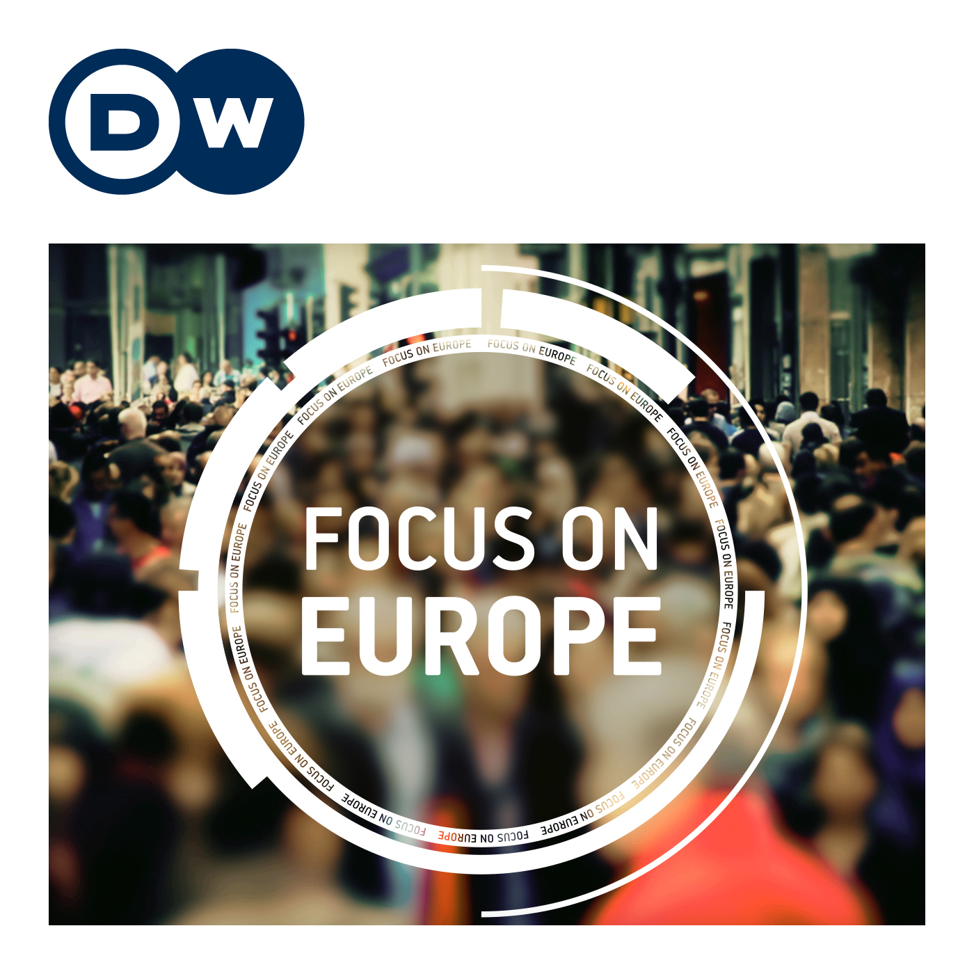 Focus on Europe | Video Podcast | Deutsche Welle