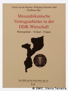 """""""Mosambikanische Vertragsarbeiter in der DDR-Wirtschaft"""""""