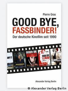 Buchcover Good Bye Fassbinder Pierre Gras (Foto: Alexander Verlag)
