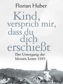 Book cover: Kind, versprich mir, dass du dich erschießt, Copyright: Berlin Verlag