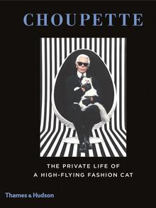Choupette The Private Life of a High-Flying Fashion Cat