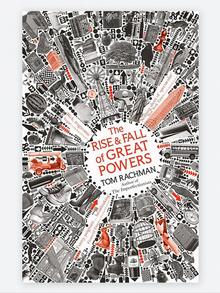 The Rise & Fall of Great Powers by Tom Rachman (2014)