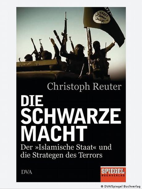 Die schwarze Macht: Der Islamische Staat und die Strategen des Terrors von Christoph Reuter