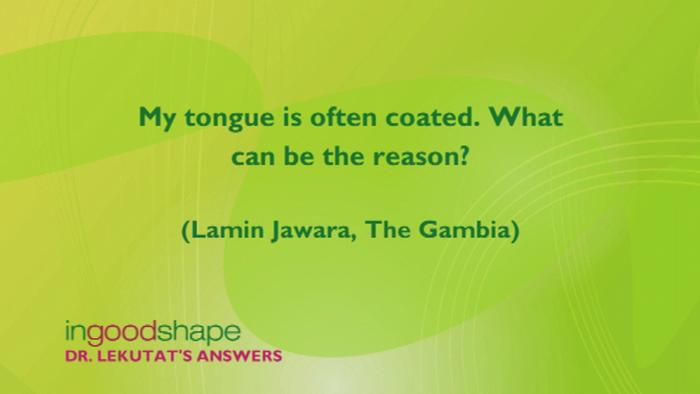 My tongue is often coated. What can be the reason?