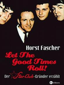 Horst Fascher, Let the good times roll - Buchcover