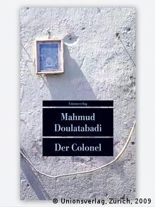 Buchcover Mahmud Doulatabadi Der Colonel (Unionsverlag, Zürich, 2009)