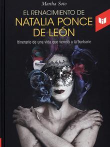 El renacimiento de Natalia Ponce de León relata la lucha de la joven