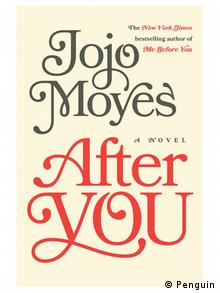 Jojo Moyes: After You - Copyright: Penguin