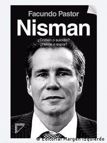 "Tapa del libro ""Nisman - ¿Crimen o suicidio? ¿Héroe o espía?"", de Facundo Pastor. (Editorial Margen izquierdo)."